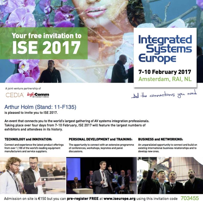 Some products you must see at Arthur Holm´s booth 11-F135, Integrated Systems Europe 2017